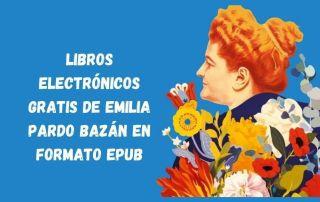 Libros electrónicos gratis de Emilia Pardo Bazán en formato ePub