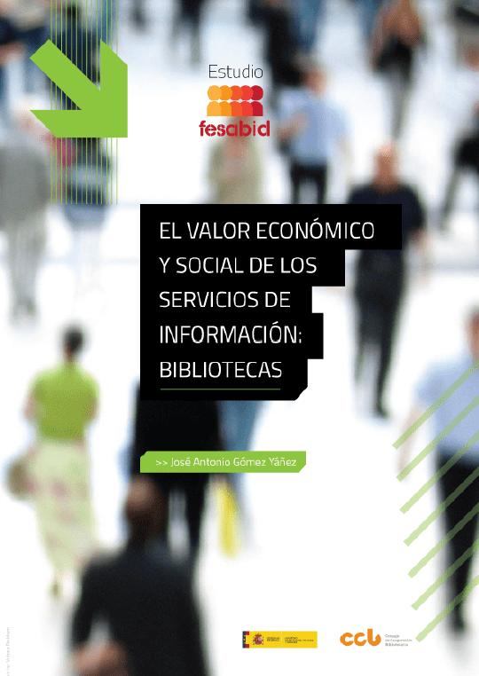 El valor económico y social de los servicios de información: bibliotecas