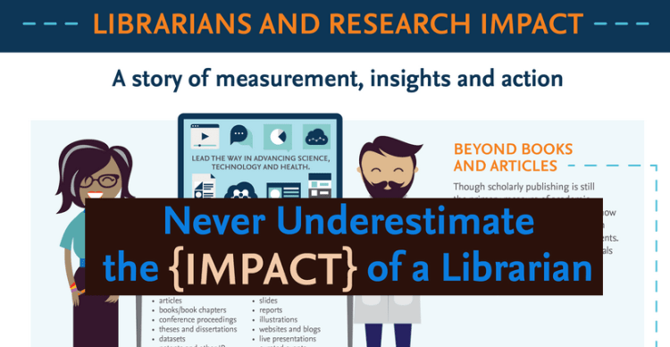 Never Underestimate the {IMPACT} of a Librarian