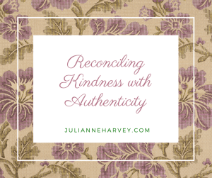 Reconciling Kindness with Authenticity