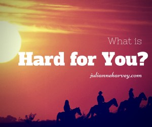 what is hard for you