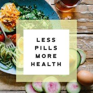 less pills more health