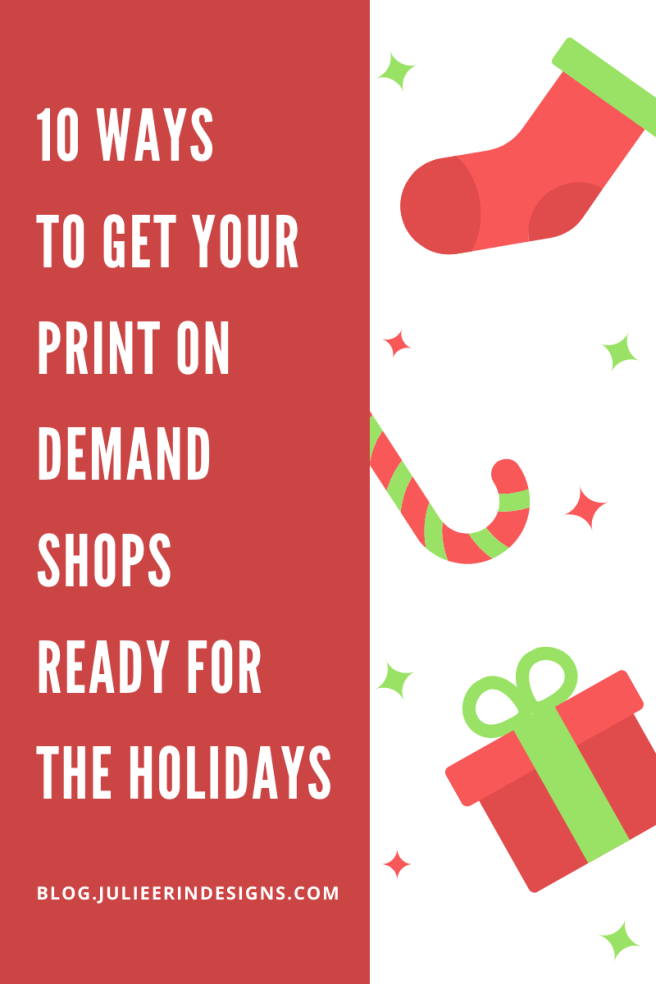 10 ways to get your print on demand shops ready for the holidays