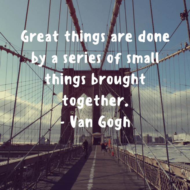 great things are done small things put together inspirational motivational quote