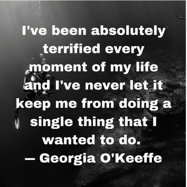terrified never kept me doing what I want inspirational motivational quotes
