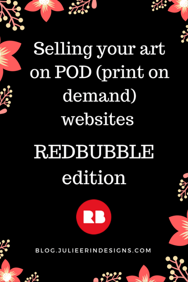 Selling your art on POD websites Redbubble edition