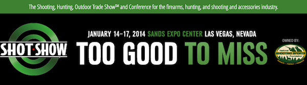 2014 SHOT Show - Too Good to Miss