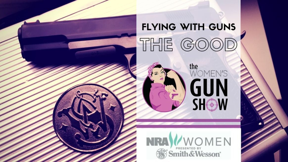 Women's Gun Show Tip Flying with Firearms - The Good