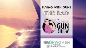 Women's Gun Show Tip Flying with Firearms - The Bad