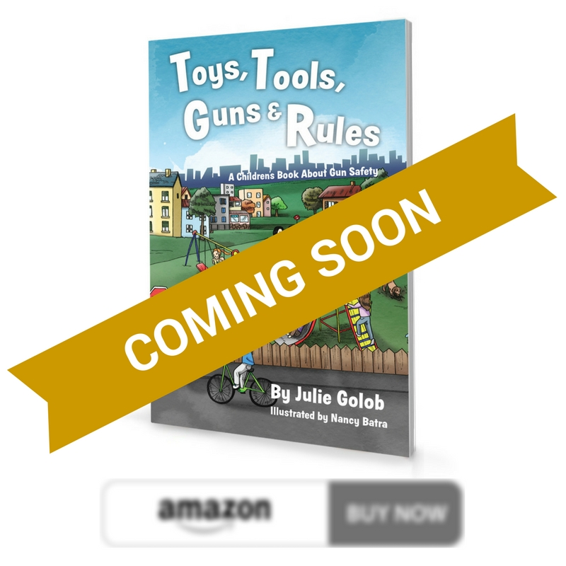 Julie Golob Childrens Book About Gun Safety Soft Cover Coming Soon