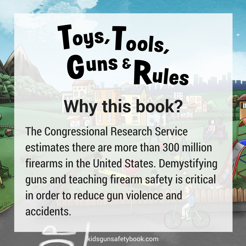Toys, Tools, Guns & Rules: Why this book? #kidsgunsafetybook