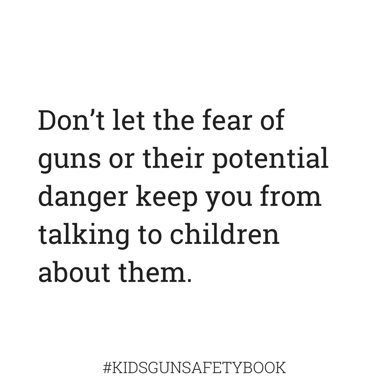 Don't let fear keep your from talking about guns #kidsgunsafetybook