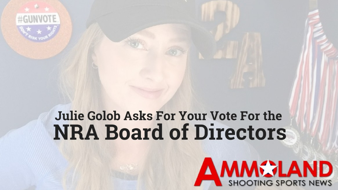 World Champion Shooter Julie Golob Asks For Your Vote For National Rifle Association Board of Directors: Ammoland News