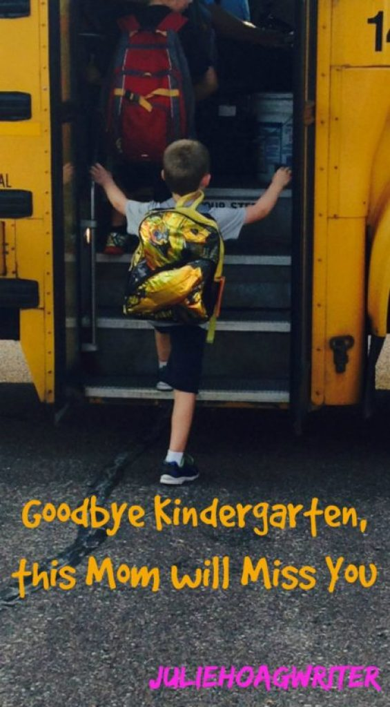 Goodbye Kindergarten, This Mom will Miss You