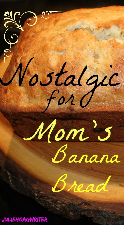 nostalgic-for-moms-banana-bread