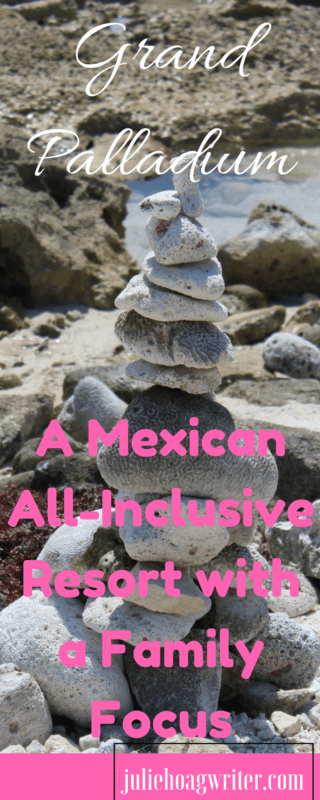 Review of Grand Palladium All-Inclusive Mexican Resort with a Family Focus. All Inclusive resorts all inclusive resorts Mexico all inclusive resorts for families family vacation family vacation ideas family travel destinations family travel