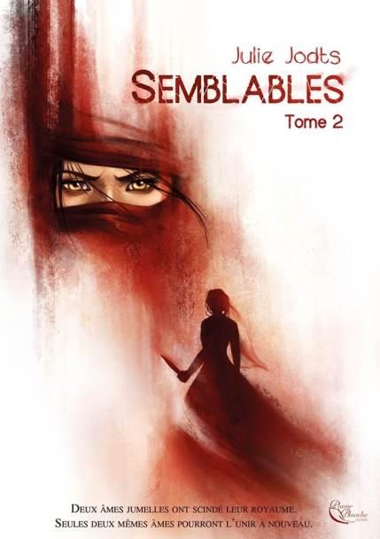 Couverture du roman Semblables tome 2 de Julie JODTS
