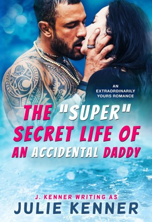 """The """"Super"""" Secret Life of an Accidental Daddy - Digital Cover"""