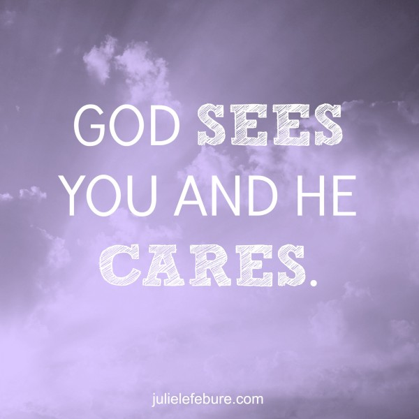 God Sees You And He Cares