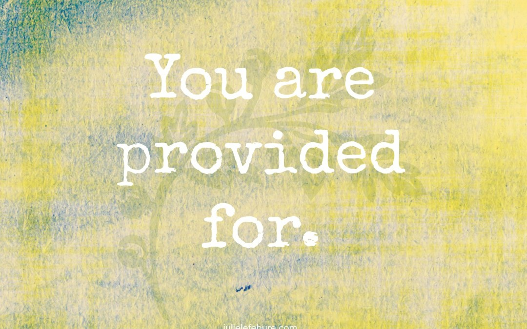 Friend, You Are Provided For