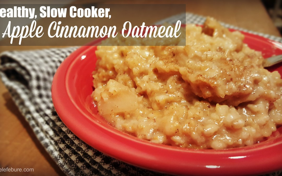 Healthy, Slow Cooker, Apple Cinnamon Oatmeal