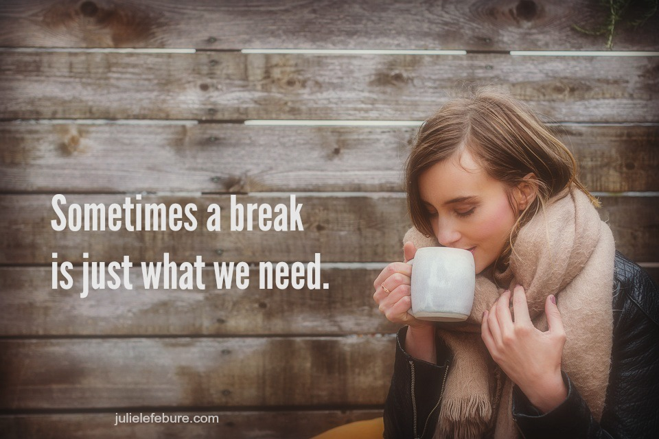 When Was The Last Time You Took A Break?