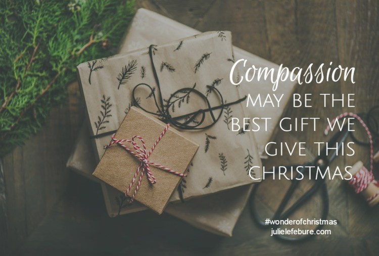 Compassion may be the best gift we give