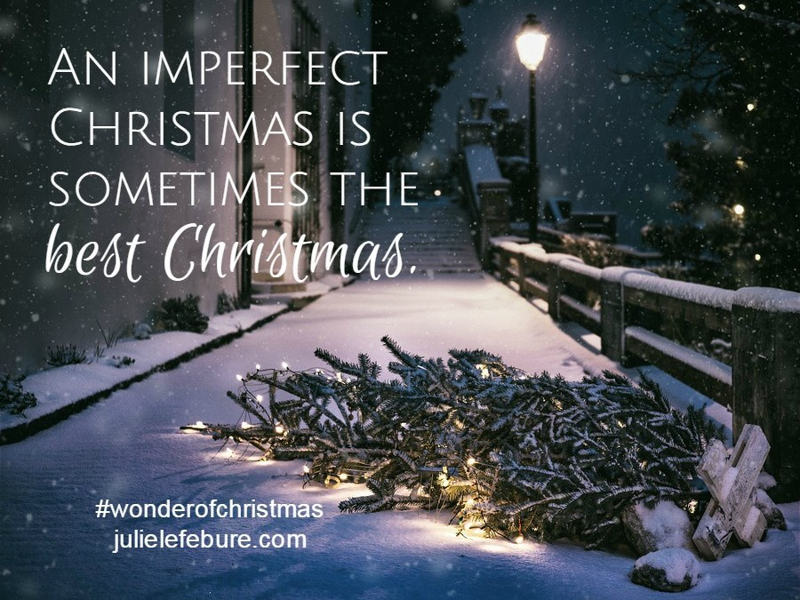 Embrace An Imperfect Christmas – The Wonder Of Christmas