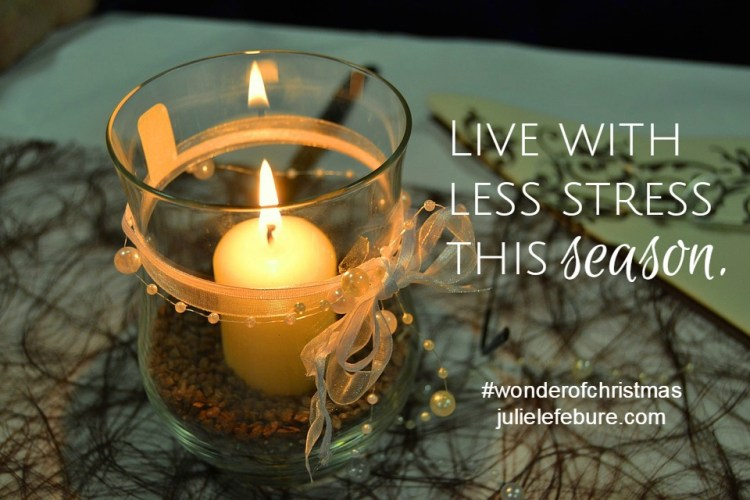 Live with less stress this season.