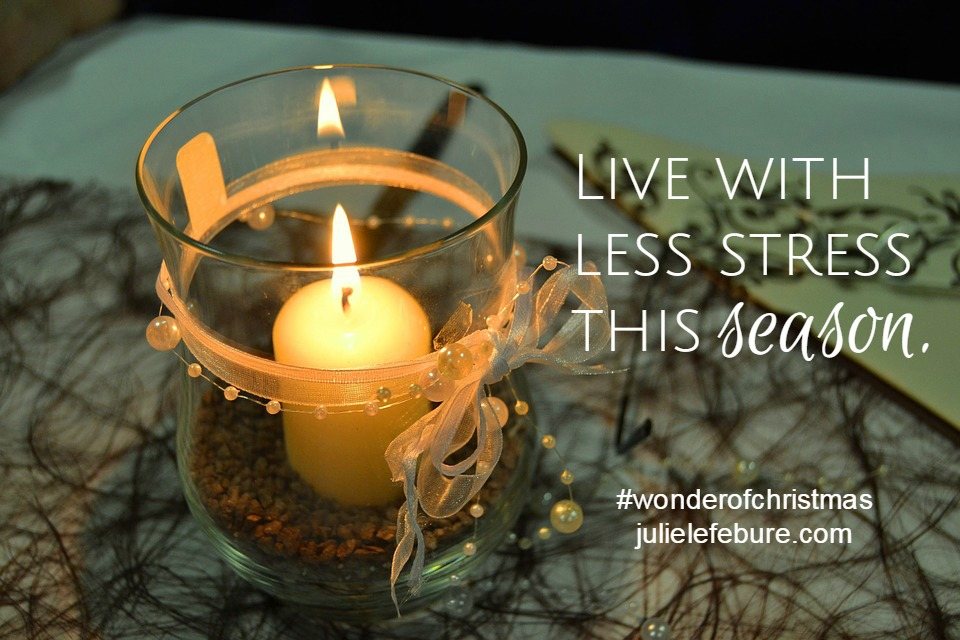 Live With Less Stress This Season – The Wonder of Christmas