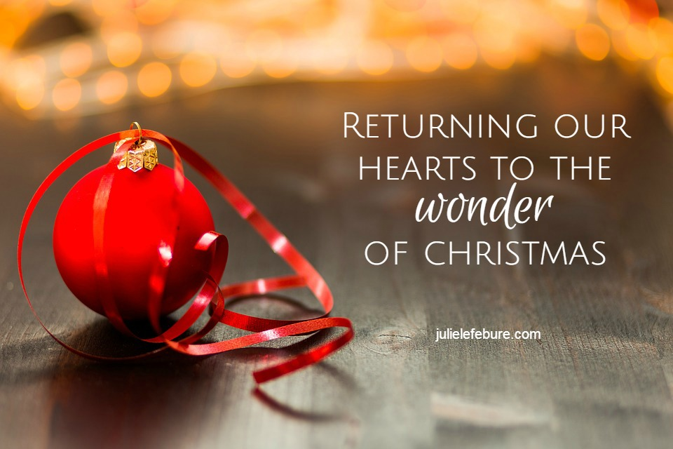 Returning Our Hearts To The Wonder Of Christmas
