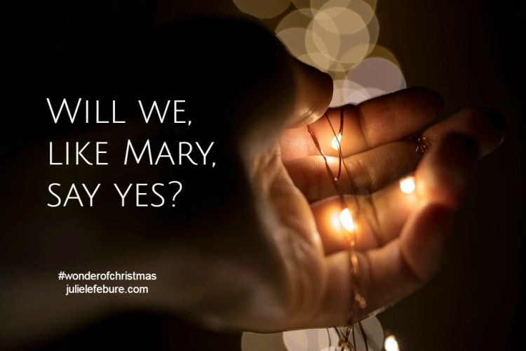 Will we, like Mary, say yes?