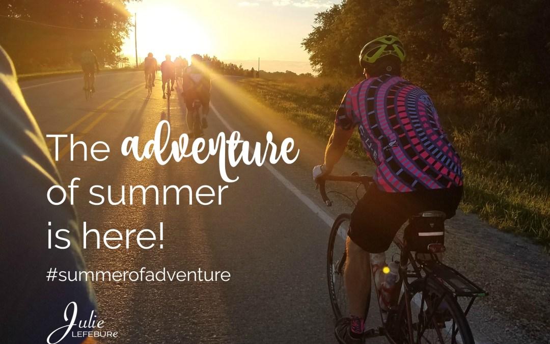 The Adventure of Summer Is Here  #summerofadventure