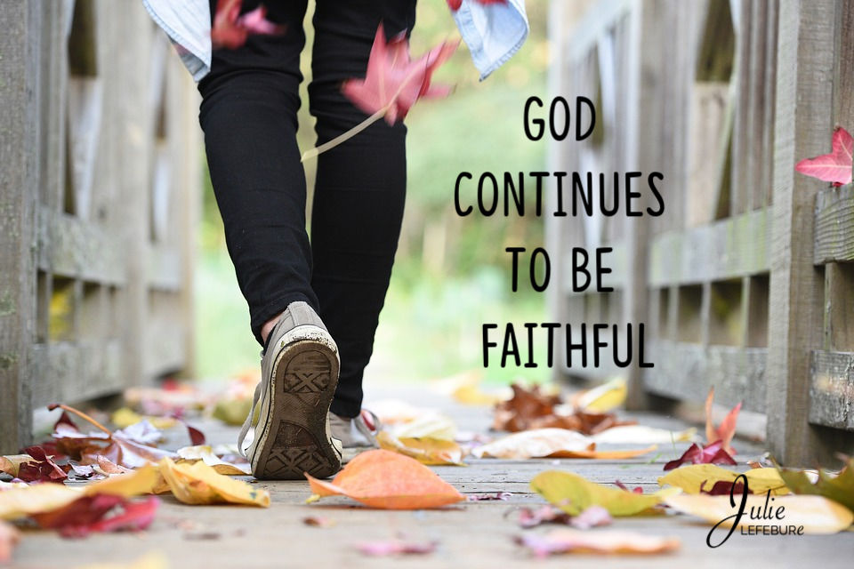 Life Goes On And God Continues To Be Faithful