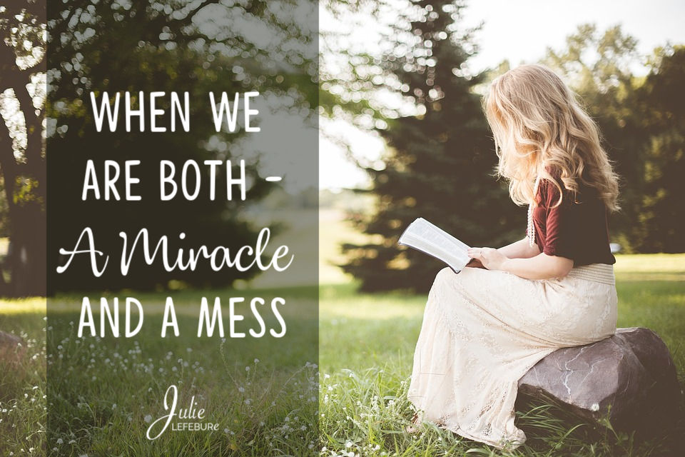 When We Are Both – A Miracle And A Mess