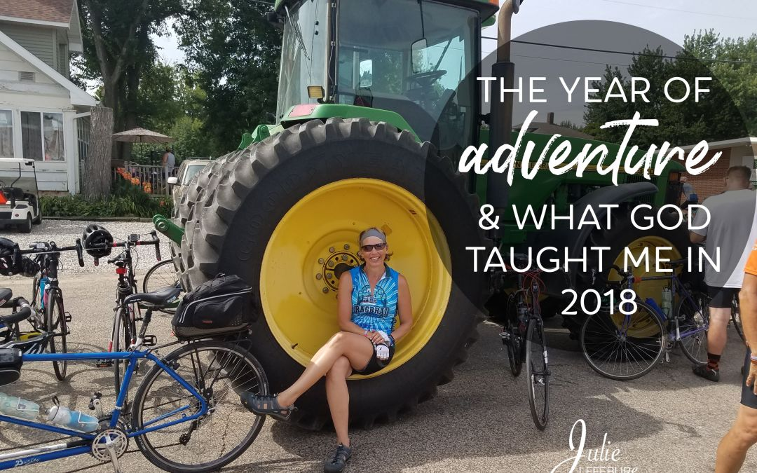 The Year Of Adventure And What God Taught Me In 2018