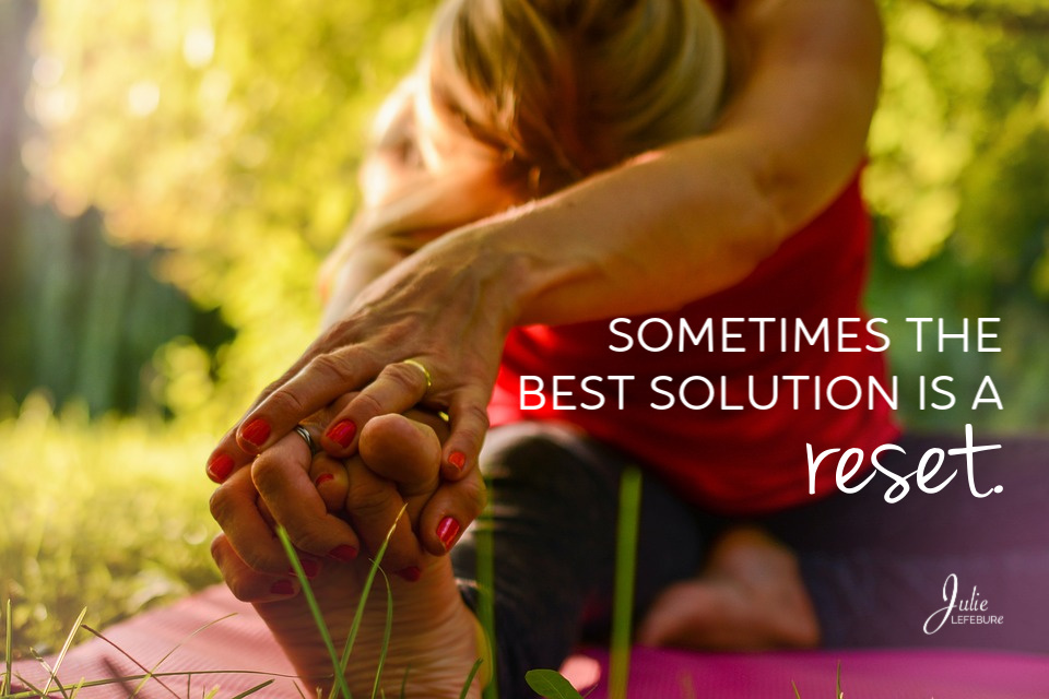 Sometimes the best solution is a reset