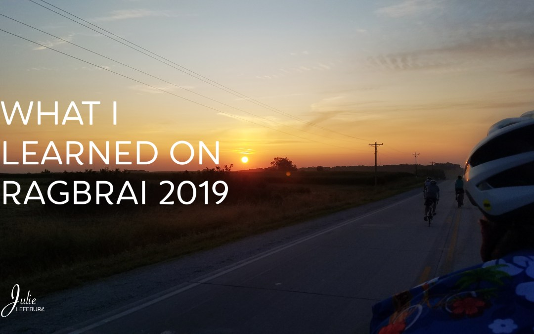 What I Learned on RAGBRAI 2019