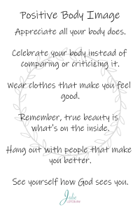 Positive Body Image - Print off this graphic and place it somewhere you can see it daily.
