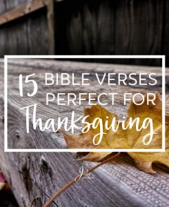 15 Bible Verse Perfect For Thanksgiving