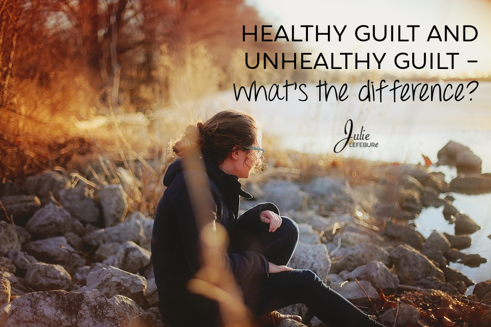 Healthy guilt and unhealthy guilt - What's the difference?