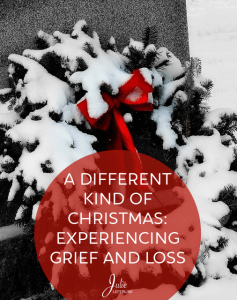A Different Kind of Christmas: Experiencing Grief and Loss