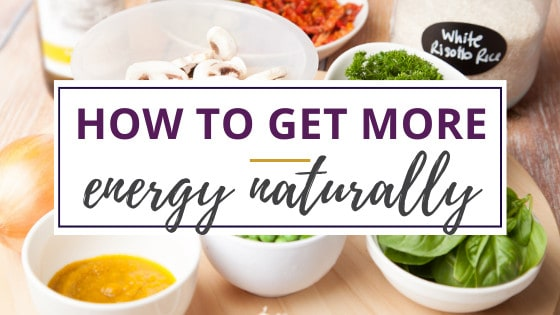 bowls of healthy food for how to get more energy naturally