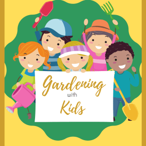Gardening with Kids Unit Study