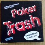 Poker Trash: tu nous gonfles avec ton poker à la con!