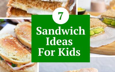 7 Sandwich Ideas For Kids