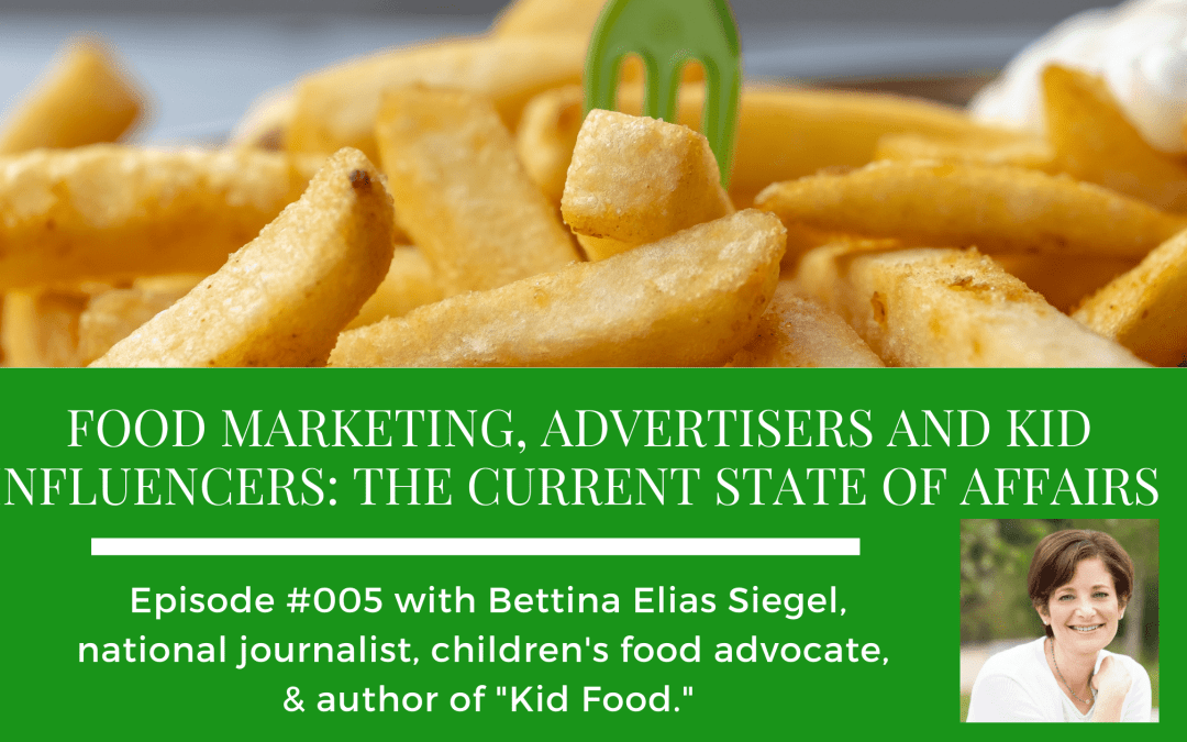 Episode 005: Food Marketing, Advertisers and Kid Influencers: The Current State of Affairs