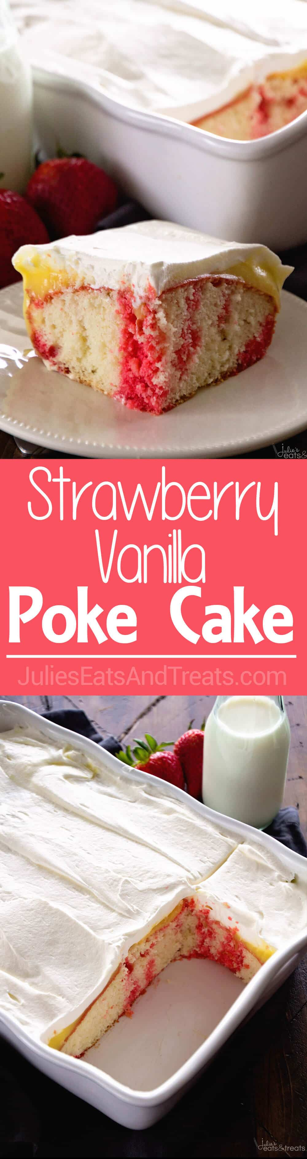 Strawberry Vanilla Poke Cake ~ Quick & Easy, But Impressive for Guests! This Light Cake Starts with a Box Mix and is Topped with Strawberry Jell-O, Vanilla Pudding and Cool Whip! Perfect Comfort Food Dessert!