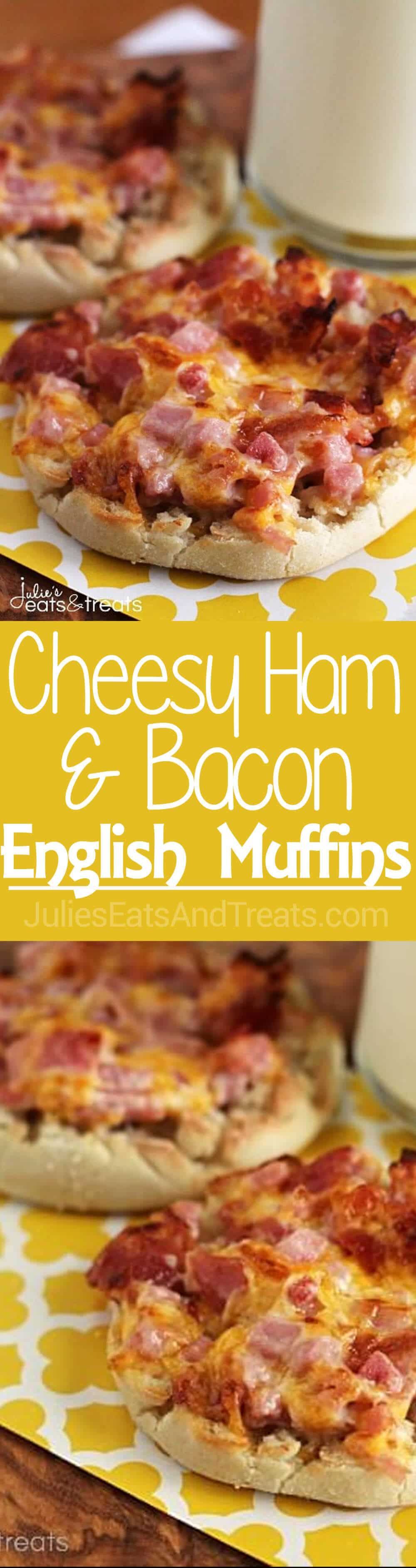 Cheesy Ham & Bacon English Muffins ~ Super Easy Breakfast for Mornings on the Go! English Muffin Loaded with Cheese, Ham & Bacon!