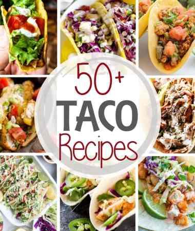 50+ Taco Recipes